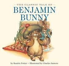 The Classic Tale of Benjamin Bunny:  A Tantalizing Collection of Over 200 Delicious Recipes for Every Kitchen
