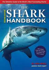 The Shark Handbook:  The Essential Guide for Understanding the Sharks of the World