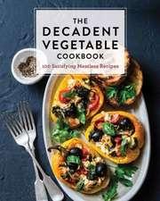 Decadent Vegetable Cookbook