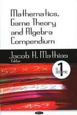 Mathematics, Game Theory and Algebra Compendium