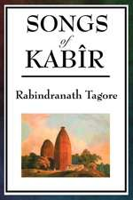 Songs of Kabir:  A Romance of Many Dimensions