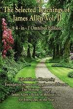 The Selected Teachings of James Allen Vol. II