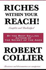 Riches Within Your Reach! Complete and Unabridged