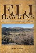 Eli Hawkins:  Last Survivor of the Mountain Meadows Massacre