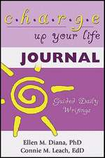 Charge Up Your Life Journal:  Guided Daily Writings