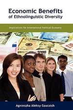 Economic Benefits of Ethnolinguistic Diversity:  Implications for International Political Economy