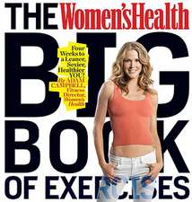 The Women's Health Big Book of Exercises:  How Being the Biggest Loser Won Me Back My Life