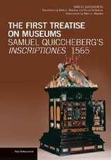 The First Treatise on Museums: Samuel Quiccheberg's Inscriptiones, 1565
