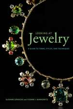 Looking at Jewelry: A Guide to Terms, Styles, and Techniques
