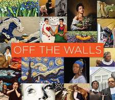 Off the Walls – Inspired Re–Creations of Iconic Artworks