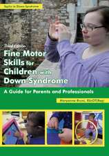Fine Motor Skills for Children with Down Syndrome: A Guide for Parents & Professionals