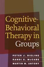 Cognitive-Behavioral Therapy in Groups:  Understanding What Goes Wrong and Why
