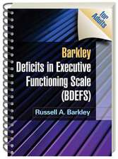 Barkley Deficits in Executive Functioning Scale (BDEFS):  for adults
