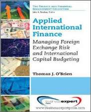 Applied International Finance: Managing Foreign Exchange Risk and International Capital Budgeting