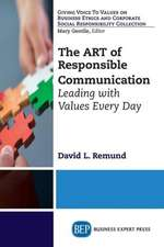 The Art of Responsible Communication:  Leading with Values Every Day