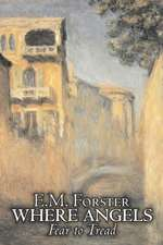 Where Angels Fear to Tread by E.M. Forster, Fiction, Classics