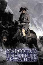 Napoleon the Little by Victor Hugo, Fiction, Action & Adventure, Classics, Literary:  Science, Metaphor, Story