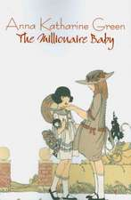 The Millionaire Baby by Anna Katharine Green, Fiction, Mystery & Detective:  Science, Metaphor, Story