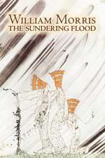 The Sundering Flood by Wiliam Morris, Fiction, Fantasy, Fairy Tales, Folk Tales, Legends & Mythology