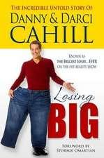 Losing Big:  The Incredible Untold Story of Danny & Darci Cahill