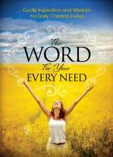 The Word for Your Every Need