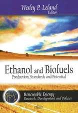Ethanol and Biofuels