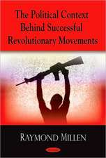 Political Context Behind Successful Revolutionary Movements