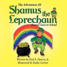 The Adventures of Shamus the Leprechaun