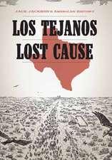 Los Tejanos / Lost Cause: Jack Jackson's American History