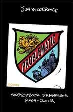 Problematic: Selected Sketchbook Drawings 2004-2011