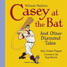 Willard Mullin's Casey At The Bat & Other Diamond Tales