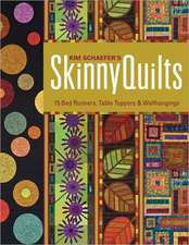 Kim Schaefer's Skinny Quilts:  15 Bed Runners, Table Toppers & Wallhangings [With Pattern(s)]