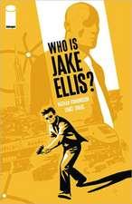 Who Is Jake Ellis? Volume 1