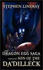 The Dragon Egg Saga:  Book One - Son of the Da'dilleck