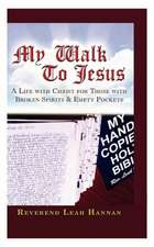 My Walk to Jesus:  A Life with Christ for Those with Broken Spirits and Empty Pockets