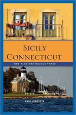 From Sicily to Connecticut:  One Plus One Equals Three