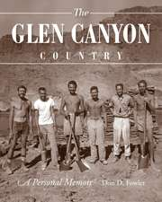 Glen Canyon Country, The: A Personal Memoir