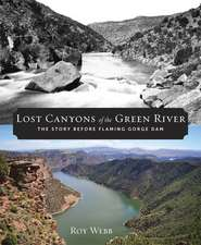 Lost Canyons of the Green River: The Story before Flaming Gorge Dam
