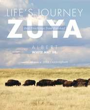 Life's Journey—Zuya: Oral Teachings from Rosebud