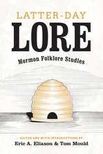 Latter-day Lore: Mormon Folklore Studies
