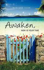 Awaken, Now Is Your Time