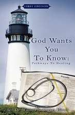 God Wants You to Know:  Pathways to Healing