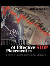 The Art of Effective Stop Placement in Forex, Futures and Stock Markets