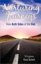 Nurturing Journey's from Both Sides of the Veil:  Touch Today!