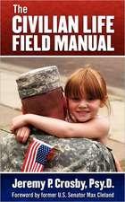 The Civilian Life Field Manual
