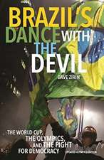 Brazil's Dance With The Devil (updated Olympics Edition): The World Cup, the Olympics, and the Struggle for Democracy