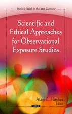 Scientific & Ethical Approaches for Observational Exposure Studies