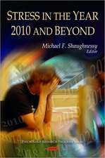 Stress in the Year 2010 and Beyond