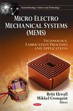 Micro Electro Mechanical Systems (MEMS)