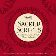 Sacred Scripts:  A Meditative Journey Through Tibetan Calligraphy